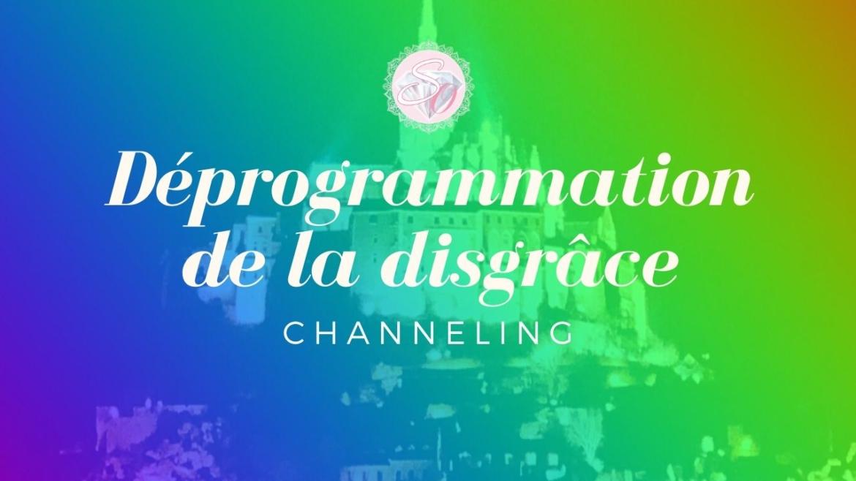 Déprogrammation-de-la-disgrâce-Channeling.jpg