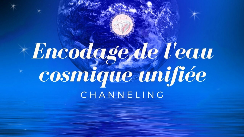 Encodage-de-leau-cosmique-unifiée-Channeling.jpg